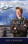 Remarkable Courage - Deb Cheslow