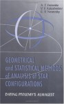 Geometrical and Statistical Methods of Analysis of Star Configurations Dating Ptolemy's Almagest - A.T. Fomenko