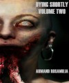 Dying Shortly: Volume 2 - Armand Rosamilia