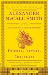 Friends, Lovers, Chocolate (Sunday Philosophy Club, #2) - Alexander McCall Smith