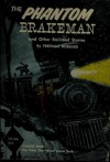The Phantom Brakeman and Other Stories - Freeman Hubbard, Jerry Robinson