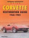 Corvette Restoration Guide, 1968-1982 - Richard Prince