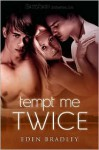 Tempt Me Twice - Eden Bradley
