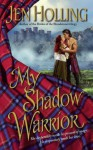 My Shadow Warrior (Macdonell Brides Trilogy) - Jen Holling
