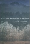Place and Belonging in America - David Jacobson