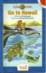 Go to Hawaii (Slam & Dunk, Hooked on Phonics, Level 3, Book 1) - Chris Sawyer, Dennis Hockerman