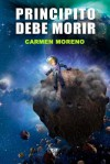 Principito Debe Morir - Carmen Moreno