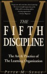 The Fifth Discipline: The Art and Practice of the Learning Organization - Peter M. Senge
