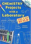 Chemistry Projects with a Laboratory You Can Build - Robert Gardner