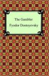The Gambler - Fyodor Dostoyevsky