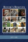 Rover's Rescues...True Stories of Shelter Dogs and Second Chances - Joy Lee