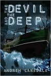 The Devil and the Deep - Andrew Lansdale