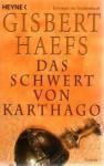 Das Schwert Von Karthago: Roman - Gisbert Haefs