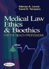 Medical Law, Ethics, and Bioethics for the Health Professions - Marcia Lewis, Carol D. Tamparo, Carol Tamparo