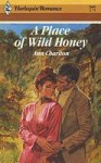 A Place of Wild Honey - Ann Charlton