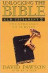 Unlocking the Bible: Old Testament Book Five, The Struggle to Survive (Unlocking the Bible) - David Pawson, Andy Peck