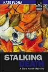 Stalking Death: A Thea Kozak Mystery - Kate Flora