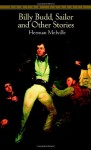 Billy Budd, Sailor and Other Stories - Herman Melville