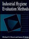 Industrial Hygiene Evaluation Methods - Michael S. Bisesi, James P. Kohn