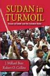Sudan in Turmoil: Hasan Al-Turabi and the Islamist State, 1989-2003 - Millard Burr, Robert Collins