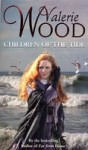 Children of the Tide - Val Wood