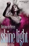 Shine Light (The Night Creatures #3) - Marianne de Pierres