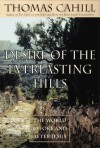 Desire of the Everlasting Hills: The World Before and After Jesus (Audio) - Thomas Cahill, Brian F. O'Byrne