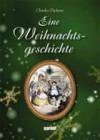 Eine Weihnachtsgeschichte - Charles Dickens