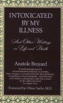 Intoxicated by My Illness - Anatole Broyard, Alexandra Broyard