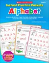 Instant Practice Packets: Alphabet: Ready-to-Go Activity Pages That Help Children Build Alphabet Recognition and Letter Formation Skills - Joan Novelli, Holly Grundon