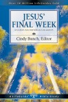 Jesus' Final Week (Life Builder Bible Study) - Cindy Bunch