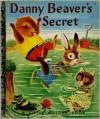 Danny Beaver's Secret - Patricia M. Scarry, Richard Scarry