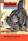 "Perry Rhodan 102: Abteilung III greift ein (Heftroman): Perry Rhodan-Zyklus ""Die Posbis"" (Perry Rhodan-Erstauflage) (German Edition) - Kurt Mahr"