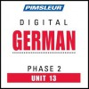 German Phase 2, Unit 13: Learn to Speak and Understand German with Pimsleur Language Programs - Pimsleur