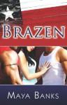 Brazen - Maya Banks, Tba