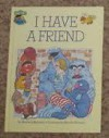 I Have a Friend: Featuring Jim Henson's Sesame Street Muppets - Michaela Muntean