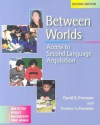 Between Worlds: Access to Second Language Acquisition - David E. Freeman, Yvonne S. Freeman