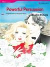 Powerful Persuasion (Harlequin Romance Manga) - Margaret Mayo, AYAKO SHIBATA