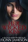 Her Wicked Kiss - Fionn Jameson