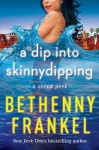 A Dip Into Skinnydipping: An Exclusive Chapter Based on the Forthcoming Novel - Bethenny Frankel