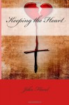 Keeping the Heart (Puritan Classics) - John Flavel