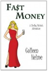 Fast Money - Colleen Helme