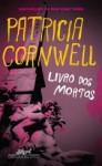 O Livro dos Mortos - Patricia Cornwell