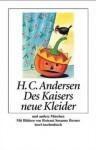 Des Kaisers neue Kleider und andere Märchen - Hans Christian Andersen