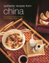 Authentic Recipes from China - Kenneth; Zhang, Max Law, Lee Cheng Meng, Luca Invernizzi Tettoni, Max Zhang