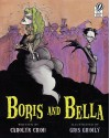 Boris and Bella - Carolyn Crimi, Gris Grimly
