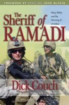 The Sheriff of Ramadi: Navy Seals and the Winning of Al-Anbar - Dick Couch