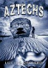 Aztechs - Lucius Shepard