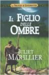 Il figlio delle ombre (La trilogia di Sevenwaters, #2) - Juliet Marillier, L. Grassi, Simona Garavelli