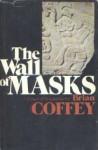 The Wall Of Masks - Brian Coffey, Dean Koontz